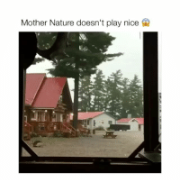 Nature, Mother Nature, and Nice: Mother Nature doesn't play nice Holy crap