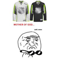 they're so ugly: MOTHER OF GOD...  @nhl meme they're so ugly