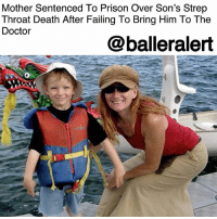 "Doctor, Memes, and Queen: Mother Sentenced To Prison Over Son's Strep  Throat Death After Failing To Bring Him To The  Doctor  @balleralert Mother Sentenced To Prison Over Son's Strep Throat Death After Failing To Bring Him To The Doctor – blogged by @MsJennyb ⠀⠀⠀⠀⠀⠀⠀ ⠀⠀⠀⠀⠀⠀⠀ Last week, a Canadian mother was sentenced to prison time after attempting to treat her son's strep throat with ""holistic remedies."" Back in 2013, Tamara Lovett was found guilty in the ""senseless death"" of her 7-year-old son after refusing to get him proper medical care from an actual doctor. ⠀⠀⠀⠀⠀⠀⠀ ⠀⠀⠀⠀⠀⠀⠀ According to reports, Lovett's son caught strep throat in March of 2013 and died 10 days later. Lovett believed her son was plagued with the common cold or flu, a sickness she thought she'd be able to kick with dandelion tea. However, more than a week later, Lovett's son was pronounced dead at their home after suffering from strep throat, pneumonia, and meningitis. ⠀⠀⠀⠀⠀⠀⠀ ⠀⠀⠀⠀⠀⠀⠀ ""[Lovett's] actions resulted in the senseless death of an innocent child who needed her protection,"" Kristine Eidsvik, the Court of Queen's Bench Justice said. ""If your child is not getting better, you are legally and morally bound to take your child to an actual doctor for actual medical care."" ⠀⠀⠀⠀⠀⠀⠀ ⠀⠀⠀⠀⠀⠀⠀ Eidsvik continued, saying the boy died ""an excruciating, unnecessary death"" because he ""was completely dependent on his mother for using common sense in treatment choices."" As a result, Lovett, who hoped others learned from her ignorance in her son's death, was sentenced to three years in prison."