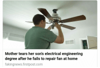 Home, Engineering, and Irl: Mother tears her son's electrical engineering  degree after he fails to repair fan at home  fakingnews.firstpost.com