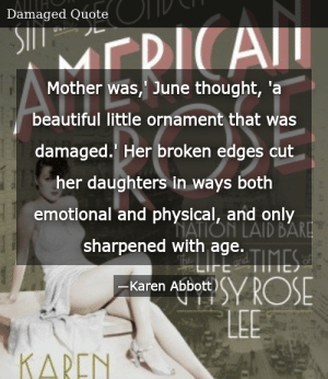 SIZZLE: Mother was,' June thought, 'a beautiful little ornament that was damaged.' Her broken edges cut her daughters in ways both emotional and physical, and only sharpened with age.
