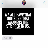 Songs, Jewish, and Mother: Mother  WE ALL HAVE THAT  ONE SONG THAT  AWAKENS THE  STRIPERIN US  Just ONE? Really? I have songs that awaken the inner competitive cryer in me? Does that count? crazyjewishmom