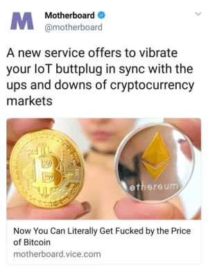 Brings a whole new meaning to insider trading.: Motherboard  @motherboard  A new service offers to vibrate  your loT buttplug in sync with the  ups and downs of cryptocurrency  markets  ethereum  Now You Can Literally Get Fucked by the Price  of Bitcoin  motherboard.vice.com  PEEA  ai  CREA Brings a whole new meaning to insider trading.