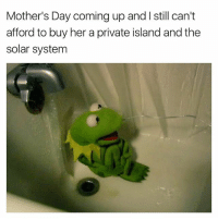 Mother's Day, Guess, and Solar System: Mother's Day coming up and l still can't  afford to buy her a private island and the  solar system I Got A Little Time To Think Of Something Special Tho.. I Guess..😩😪🤔 GoodAfternoon
