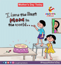 Mother's Day, Today, and Mothers: Mother's Day Today  have the 3  MoM Ba  LAUGHING  Colowrs  MOTHER  f步。画CILaughingColours  #HappyMothersDay