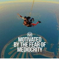 Motivated by the fear of being like everyone else. 🌎 millionairementor: MOTIVATED  BY THE FEAR OF  MEDIOCRITY  MILLIONAIRE MENTOR Motivated by the fear of being like everyone else. 🌎 millionairementor