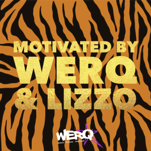 Dance, Fitness, and Workout: MOTIVATED BY  WERQ  LIZZO  WERO  dance fitness workout