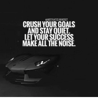 Crush, Goals, and Head: @MOTIVATED.MINDSET  CRUSH YOUR GOALS  AND STAY QUIET  LET YOUR SUCCESS  MAKE ALL THE NOISE. Keep your head down and focus! | MotivatedMindset