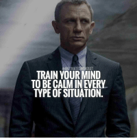 Memes, Control, and Train: MOTIVATEDMINDSET  TRAIN YOUR MIND  TYPE OF SITUATION Control your emotions and you control your life. MotivatedMindset