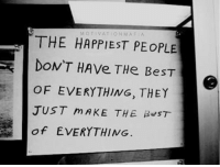Sometimes you don't need to have everything 💯🔥: MOTIVATION MAFIA  THE HAPPIEST PEOPLE  OF EVERYTHING, THEY  JUST MAKE THE BesT  of EVERYTHING Sometimes you don't need to have everything 💯🔥