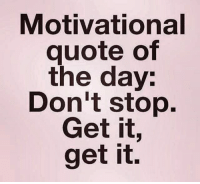 Motivational Quote: Don't stop. Get it, get it. 💪🏼 Been in absolute pain for a few days, but I'm going to try to do whatever I can today. 🏋🏽♀️😭😩 health fitness fit appbreeze fitnessmodel fitnessaddict fitspo workout bodybuilding cardio gym train training photooftheday health healthy active strong motivation lifestyle diet getfit cleaneating eatclean exercise: Motivational  quote of  the day:  Don't stop.  Get it  get it. Motivational Quote: Don't stop. Get it, get it. 💪🏼 Been in absolute pain for a few days, but I'm going to try to do whatever I can today. 🏋🏽♀️😭😩 health fitness fit appbreeze fitnessmodel fitnessaddict fitspo workout bodybuilding cardio gym train training photooftheday health healthy active strong motivation lifestyle diet getfit cleaneating eatclean exercise