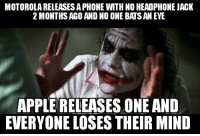 The whole industry is going this way... People want/buy thin phones: MOTOROLA RELEASES APHONE WITH NO HEADPHONE JACK  2 MONTHS AGO AND NO ONE BATS ANEYE  APPLE RELEASES ONE AND  EVERYONE LOSES THEIR MIND The whole industry is going this way... People want/buy thin phones