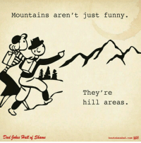 This is such a Jordan joke.🤦‍♀️😂: Mountains aren 't just funny  They'ree  hill areas  Dad Jokes Hall of Shame  hortobe adad. com 628 This is such a Jordan joke.🤦‍♀️😂