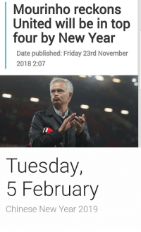 Jose knew https://t.co/Xb7uXvjsDn: Mourinho reckons  United will be in top  four by New Year  Date published: Friday 23rd November  2018 2:07   Tuesday,  5 February  Chinese New Year 2019 Jose knew https://t.co/Xb7uXvjsDn