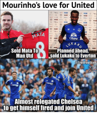 It was all a set up 😲: Mourinho's  love for United  10  MATA  Sold Mata To  Man UtdSo  Planned ahead  sold Lukaku to Everton  @TrollFootball  Almost relegated Chelsea  to get himself fired and join United It was all a set up 😲