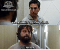 Memes, The Hangover, and Hangover: MOVIE MEMORIES  movie-memories. net  twitter.com/moviememories.  You are literally too stupid to insult.  Thank you The Hangover