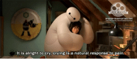 Big Hero 6: movie memories net  twitter.com/moviememories  It is alright to cry, crying  is a natural response to paina Big Hero 6