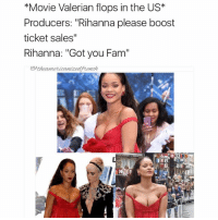 """Rihanna is a 🔥🔥🔥 Team Player titsout: *Movie Valerian flops in the US*  Producers: """"Rihanna please boost  ticket sales""""  Rihanna: """"Got you Fam""""  四tteanteticanizettench  -0 꼽 Rihanna is a 🔥🔥🔥 Team Player titsout"""