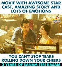 #SanamTeriKasam: MOVIE WITH AWESOME STAR  CAST, AMAZING STORY AND  LOTS OF EMOTIONS  LAUGHING  YOU CAN'T STOP TEARS  ROLLING DOWN YOUR CHEEKS  2 YEARS OF SANAM TERI KASAM #SanamTeriKasam