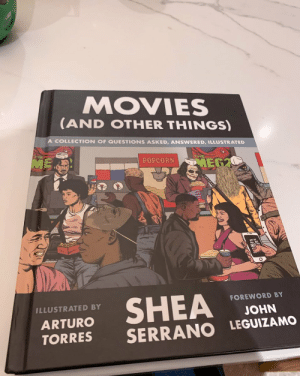 Preorder waiting for me! 👏🏽👏🏽👏🏽 @arturodraws @SheaSerrano https://t.co/U8dmY7RrDQ: MOVIES  (AND OTHER THINGS)  A COLLECTION OF QUESTIONS ASKED, ANSWERED, ILLUSTRATED  ME  THE  POPCORN  MEG2  SHEA  FOREWORD BY  ILLUSTRATED BY  JOHN  ARTURO  SERRANO LEGUIZAMO  TORRES Preorder waiting for me! 👏🏽👏🏽👏🏽 @arturodraws @SheaSerrano https://t.co/U8dmY7RrDQ