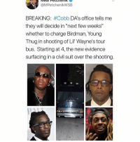 """Y'all remember a few years back when youngthug was dropping barter6 and Thugs manager shot up lilwayne tour bus⁉️ Follow @bars for more ➡️ DM 5 FRIENDS: @MPetchenikWSB  BREAKING: #Cobb DA's office tells me  they will decide in """"next few weeks""""  whether to charge Birdman, Young  Thug in shooting of Lil Wayne's tour  bus. Starting at 4, the new evidence  surfacing in a civil suit over the shooting Y'all remember a few years back when youngthug was dropping barter6 and Thugs manager shot up lilwayne tour bus⁉️ Follow @bars for more ➡️ DM 5 FRIENDS"""