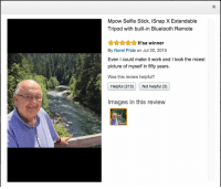 "Bluetooth, Selfie, and Selfie Stick: Mpow Selfie Stick, iSnap X Extendable  Tripod with built-in Bluetooth Remote  AIt'sa winner  By Norel Pride on Jul 30, 2015  Even I could make it work and I took the nicest  picture of myself in fifty years.  Was this review helpful?  Helpful (213)  Not helpful (3)  Images in this review <p>It&rsquo;s a winner :) via /r/wholesomememes <a href=""http://ift.tt/2nYZK4m"">http://ift.tt/2nYZK4m</a></p>"