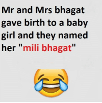 Memes, Girl, and Baby: Mr and Mrs bhagat  gave birth to a baby  girl and they named  her  mili bhagat