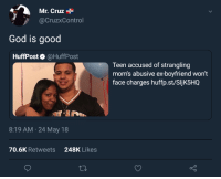 <p>God&rsquo;s Plan (via /r/BlackPeopleTwitter)</p>: Mr. Cruz+  @CruzxControl  God is good  HuffPost @HuffPost  Teen accused of strangling  mom's abusive ex-boyfriend won't  face charges huffp.st/SIjK5HQ  8:19 AM 24 May 18  70.6K Retweets248K Likes <p>God&rsquo;s Plan (via /r/BlackPeopleTwitter)</p>