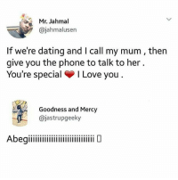 Dating, Funny, and Love: Mr. Jahmal  @jahmalusen  If we're dating and I call my mum, then  give you the phone to talk to her  You're special I Love you  Goodness and Mercy  @jastrupgeeky Nigerian women are HANGRY😢😢😢😂😂😂 . . KraksTV Funny humor bants