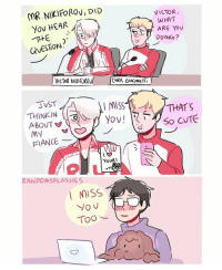 Cute, Memes, and Fiance: MR.NIKIFOROVIDID  Yov HEAR  QUESTION  THINKIN  ABOUT  MN  FIANCE  NovRI  RANDOMSPLASHES  MISS  you  Too  VICTOR,  WHAT  ARE YOU  DDINGa?  THAT'S  So CUTE a concept for s2: When victor's competing, he writes lovey-dovey things on paper and show it on live broadcast 'cause he misses yuuri 👌 yurionice victuuri victuri yuurikatsuki victornikiforov randomsplashes