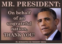 Many of us are very grateful President Obama! ❤️❤️: MR. PRESIDENT:  On behalf  of an  ungrateful  nation  THANK YOU!  FB: GROBANITES FOR PRESIDENT OBAMA Many of us are very grateful President Obama! ❤️❤️