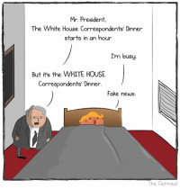 Memes, Ronald Reagan, and 🤖: Mr. President,  The White House Correspondents' Dinner  starts in an hour  I'm busy  But it's the WHITE HOUSE  Correspondents' Dinner  Fake news.  The Oatmeal The last president to skip the WHCD was Ronald Reagan, who couldn't make it because he was recovering from an assassination attempt.