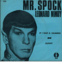 """<p>Yo have you actually listened to the song: <a href=""""https://youtu.be/F9OBalX__Yg"""">https://youtu.be/F9OBalX__Yg</a></p>: MR. SPOCK  LEONARD NIMOY  002  IF 1 HAD A HAMMER  SUNNY <p>Yo have you actually listened to the song: <a href=""""https://youtu.be/F9OBalX__Yg"""">https://youtu.be/F9OBalX__Yg</a></p>"""