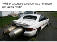 "Cars, Yeah, and Good: ""MR2 for sale, good condition, just a few subtle  and tasteful mods"" Yeah, very subtle... Car Throttle"