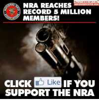 Click, Memes, and Record: MRCONSERVATIVE COM  RECORD 5 MILLION  EMBERS!  OCIA  CLICK Like IF YOU  SUPPORT THE NRA Do you still support the NRA?