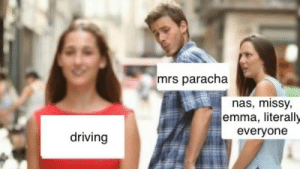 Driving, Nas, and Emma: mrs paracha  nas, missy  emma, literally  everyone  driving