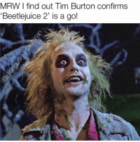 """Cue Jump In The Line, Shake Senora now! 😄😄😄 bettlejuice timburton mrw HilariousHumanitarian love cantwait friday flashback flashbackfriday meme movies film halloween favorite classic this: MRW I find out Tim Burton confirms  """"Beetlejuice 2' is a go! Cue Jump In The Line, Shake Senora now! 😄😄😄 bettlejuice timburton mrw HilariousHumanitarian love cantwait friday flashback flashbackfriday meme movies film halloween favorite classic this"""