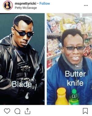 Only Blade hes carrying, is the one to cut coupons out. by NYstate MORE MEMES: msprettyricki . Follow  Petty McSavage  Butter  knife  0) Only Blade hes carrying, is the one to cut coupons out. by NYstate MORE MEMES