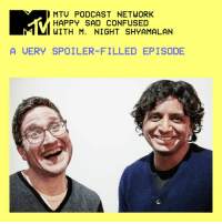 M. Night Shyamalan, so celebrated for his early films like The Sixth Sense and Signs, has essentially reinvented himself in recent years, abandoning big budgets to work on his own terms for psychological thrillers that could at times almost pass as black comedies. Listen to this spoiler-centric episode where he discusses his new film Split, a long-awaited continuation of Unbreakable. [link in bio]: MTU PODCAST NETWORK  HAPPY SAD CONFUSED  WITH M. NIGHT SHYAMALAN  A UERY SPOILER-FILLED EPISODE M. Night Shyamalan, so celebrated for his early films like The Sixth Sense and Signs, has essentially reinvented himself in recent years, abandoning big budgets to work on his own terms for psychological thrillers that could at times almost pass as black comedies. Listen to this spoiler-centric episode where he discusses his new film Split, a long-awaited continuation of Unbreakable. [link in bio]