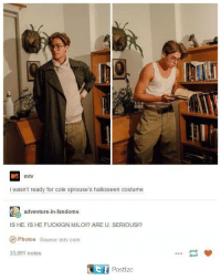 I Wasnt Ready: mtv  i Wasn't ready for Cole sprouse's halloween costume  adventure-in-fandoms  IS HE IS HE FUCKIGN MILO!? ARE U. SERIOUS!?  Photos source mtv.com  33,091 notes  GEf Postize