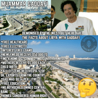 👆🏽 We heard he was a bad guy though?📺🤖 💭 Or was it that he refused to sell Libya's oil🛢 for US dollars?💵 💭 Could that taken as a threat for the global banking cartel? Things to wonder🤔: MUAMMARGADDAFI  DEMONISED BYTHE WEST BUT HERE  ARE  THE FACTS ABOUT LIBYA WITH GADDAFI  FREE HEALTHCARE  FREE ELECTRICITY  INTEREST FREE LOANS  GNEWLYWEDSRECEIVE SOOOO TO  FINDA HOME IG CONNECTING CONSCIOUSNESS  OMOTHERSRECEIVE $5,000EACH  CHILD BIRTH  ALLECITIZENS RECEIVED A OF  OILEXPORTSEROMMTHE COUNTRY  WAS $01APERLITRE  FREE EDUCATION  ONOROTHSCHILDOWNED CENTRAL  BANK  CHOMES CONSIDERED HUMAN RIGHT 👆🏽 We heard he was a bad guy though?📺🤖 💭 Or was it that he refused to sell Libya's oil🛢 for US dollars?💵 💭 Could that taken as a threat for the global banking cartel? Things to wonder🤔