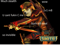 Such Loki: Much stealth  U cant fukin C me  so invisible  WOW  1v1 m8  Such kill steal  EMITE Such Loki