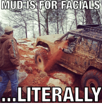 """A little play on the """"Mud is for facials- go rock crawling meme! _____________________ Check out @cbuck25 and his BA XJ! Took him hours to get the red clay out of his eyes!😂: MUD IS FOR FACIALS  ...LITERALLY A little play on the """"Mud is for facials- go rock crawling meme! _____________________ Check out @cbuck25 and his BA XJ! Took him hours to get the red clay out of his eyes!😂"""