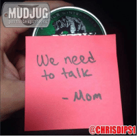 Busted!!!! Lol: MUDJUG  portable spittoons  We need  to talk.  Mom  @CHRIS DIFS1 Busted!!!! Lol