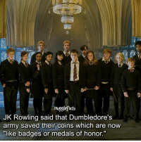 """Facts, Memes, and Army: muggle facts  JK Rowling said that Dumbledore's  army saved their coins which are now  like badges or medals of honor."""" qotd : comment """"😏"""" if you knew this and """"😱"""" if you didn't."""