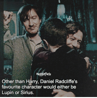 Facts, Memes, and Sirius: muggle facts  Other than Harry, Daniel Radcliffe's  favourite character would either be  Lupin or Sirius. qotd : who is your favourite character? Follow my other account: @mypotterposts