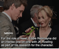 "qotd : comment ""😏"" if you knew this and ""😱"" if you didn't. fc: 65k: mugglefacts  For the role of Newt, Eddie Redmayne did  an intense one-on-one with J  Rowling  as part of his research for the character. qotd : comment ""😏"" if you knew this and ""😱"" if you didn't. fc: 65k"