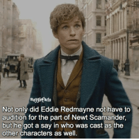 "qotd : comment ""😏"" if you knew this and ""😱"" if you didn't. Follow my other account: @thehpfilms: mugglefacts  Not only did Eddie Redmayne not have to  audition for the part of Newt Scamander,  but he got a say in who was cast as the  other characters as well. qotd : comment ""😏"" if you knew this and ""😱"" if you didn't. Follow my other account: @thehpfilms"