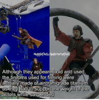 "Memes, Amazing, and Old: mugglefacts/poterve'sepacts  Although they appeared old and used,  the brooms used for filming were  actually made of aircraft-grade titanium  as they had to support the weight of the  actors while suspended qotd : comment ""😏"" if you knew this and ""😱"" if you didn't. This is a collab with the amazing @potterversefacts , go check out their account❤ Follow my other account: @thehpfilms"