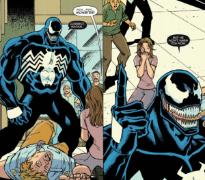 spidermanpleasestop:  I have nothing to say to this but had to share it because it's so entertaining.  (Venom Vol3 150)  Venom in the right panel is really the fucking height of self-confidence when 'he [subtext: monster]' refers to the dude that they punched instead of themselves: MUH...MUH...  MONSTER!  CORRECT  MADAM.  BUT HE  WON'T HARM  YOU NOW  AMM spidermanpleasestop:  I have nothing to say to this but had to share it because it's so entertaining.  (Venom Vol3 150)  Venom in the right panel is really the fucking height of self-confidence when 'he [subtext: monster]' refers to the dude that they punched instead of themselves